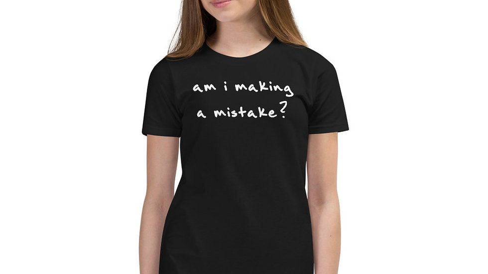 Am i making a mistake? Youth Short Sleeve T-Shirt