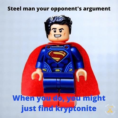 Steelman your counterpart's argument