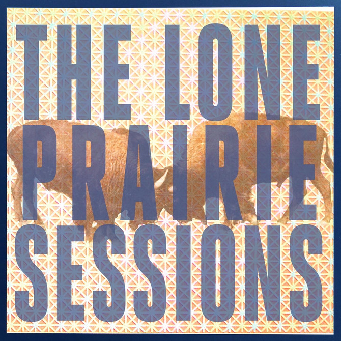 Announcing an upcoming release, THE LONE PRAIRIE SESSIONS