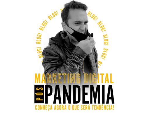 Marketing Digital no Pós-Pandemia: Conheça Agora o que será Tendência!