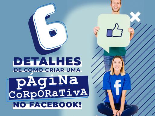 Confira 6 Detalhes de Como Criar Uma Página Corporativa no Facebook