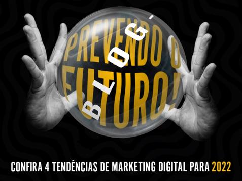 Prevendo o Futuro | Confira 4 tendências de marketing digital para 2022