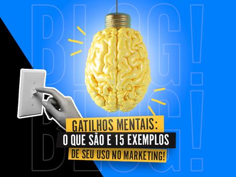 Gatilhos Mentais: o que são e 15 Exemplos de seu uso no Marketing