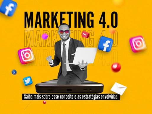 Marketing 4.0 | Saiba mais sobre esse Conceito e as Estratégias Envolvidas