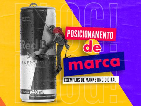 Posicionamento de Marca: Exemplos de Marketing Digital