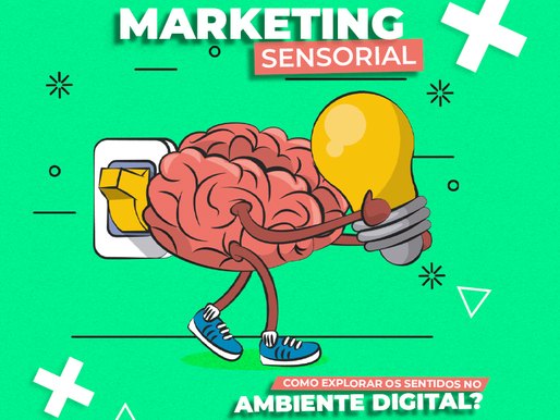 Marketing Sensorial: Como Explorar os Sentidos no Ambiente Digital?