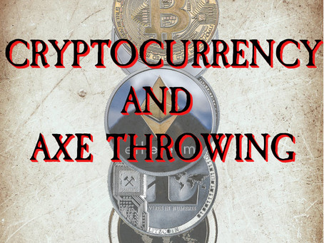 Axe Throwing and Cryptocurrency