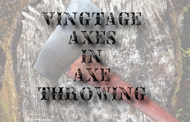Vintage Axes in Axe Throwing