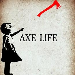 AXE LIFE.jpg