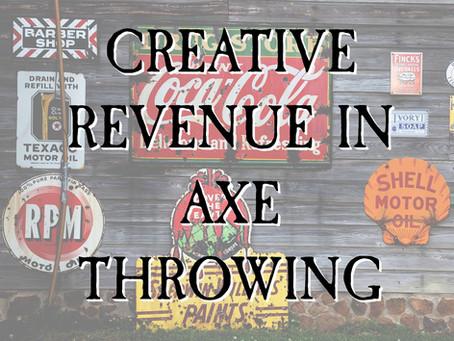 Creative Revenue in Axe Throwing