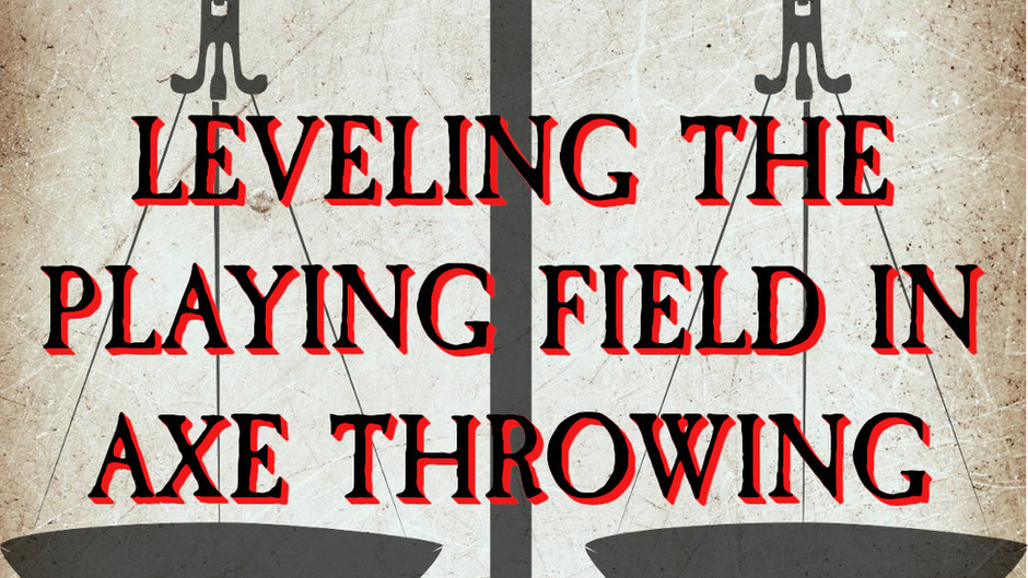 Leveling the Playing Field in Axe Throwing