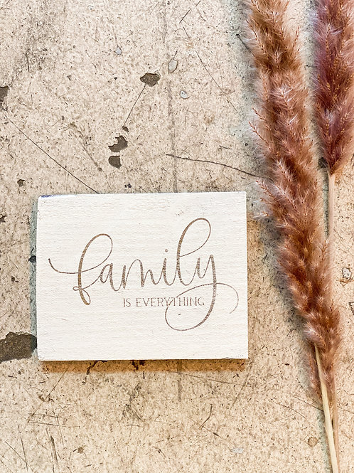 Family is Everything Mini Sign