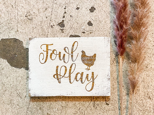 Foul Play Mini Sign