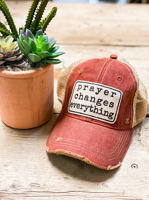 Prayer Changes Everything Hat