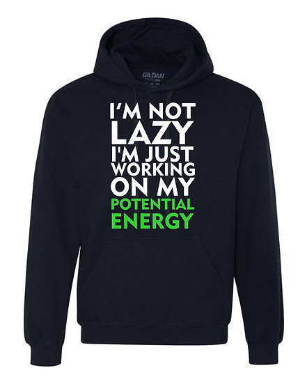 I'm not LAZY Hoody
