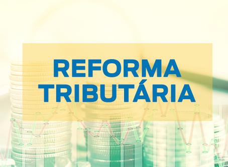 Diferentes propostas de reforma tributária em andamento!