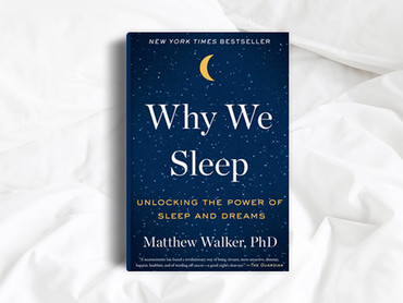 """""""Why we sleep""""-A review of Dr. Matthew Walker's book"""