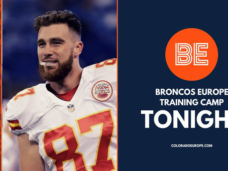 A big day for NFL TE's - Broncos Europe Training Camp Tonight