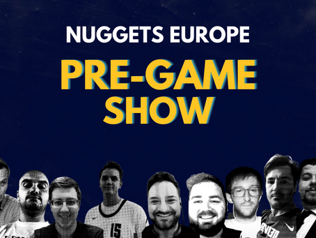 Nuggets Europe Pre-Game Show Game 2