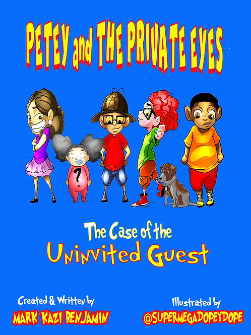 Petey and The Private Eyes: The Case of The Uninvited Guest