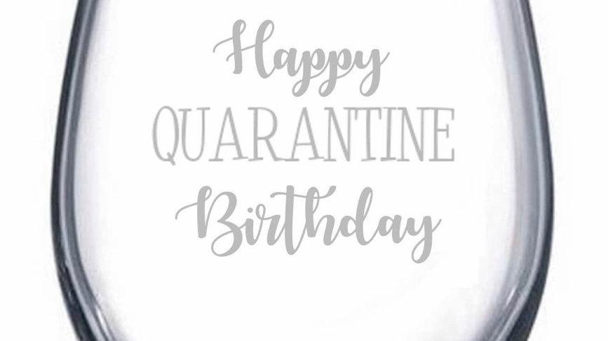 Happy Quarantine Birthday wine glass