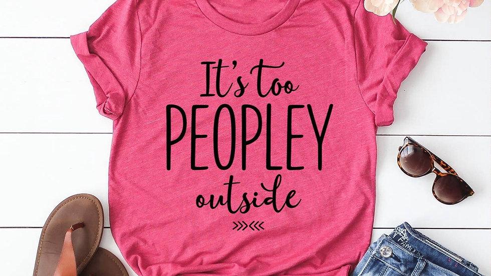 Too peopley tee shirt