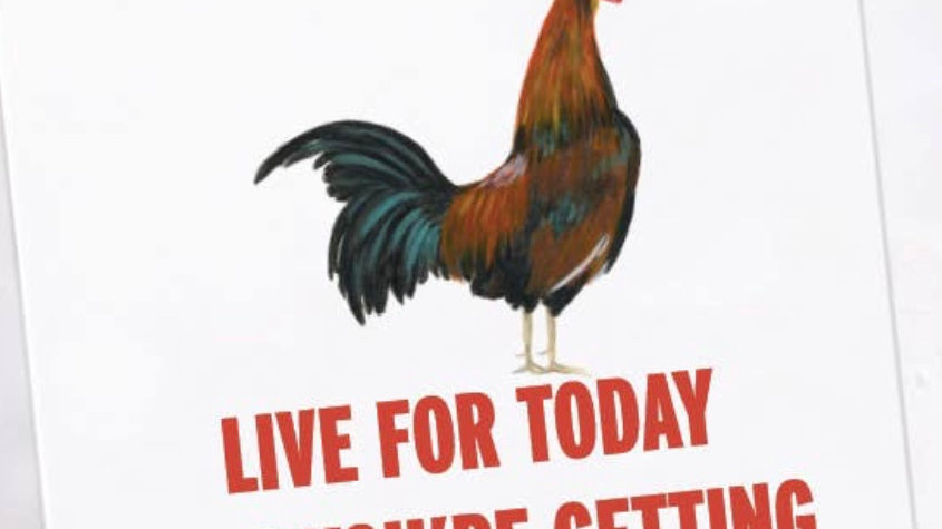 Live today like you're going to be fried card