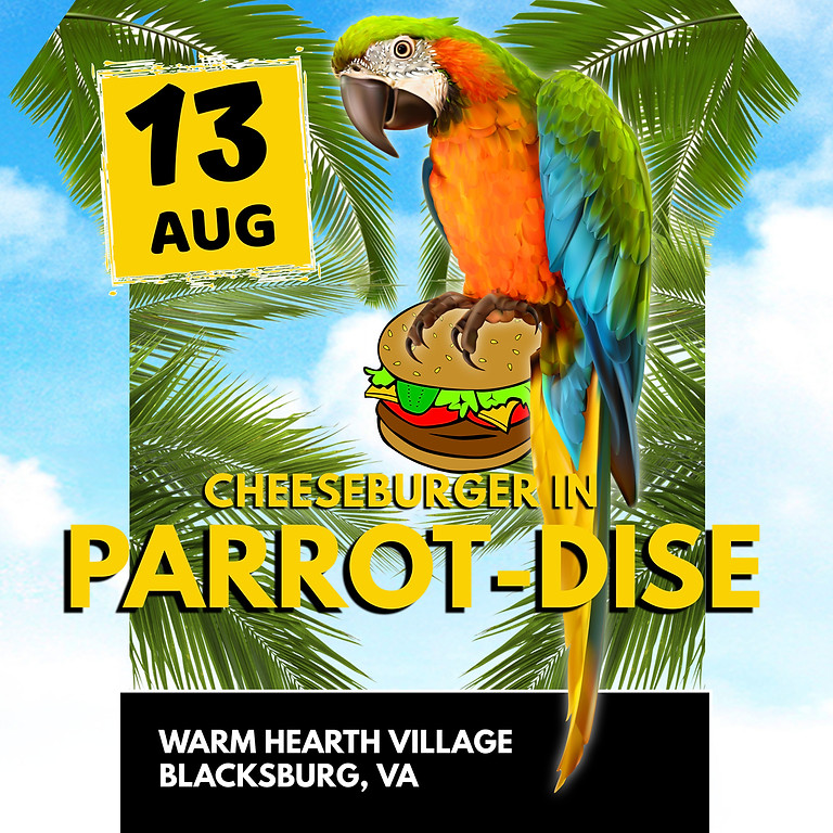 Cheeseburger in Parrot-dise Fundraiser