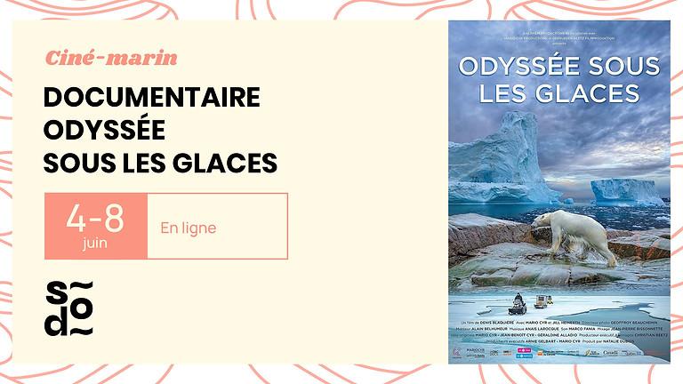 Ciné-marin - Odyssée sous les glaces avec Mario Cyr
