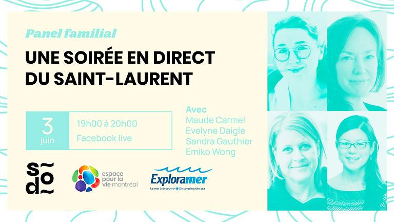 Panel familial - Une soirée en direct du Saint-Laurent