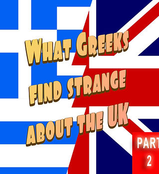 what greeks find strange in the uk