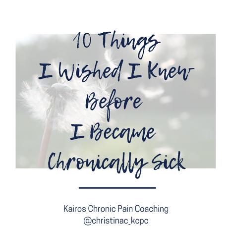 10 Things I Wish I Knew Before I Became Chronically Ill