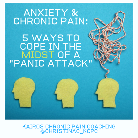 "Anxiety and Chronic Pain: How To Cope In The Midst of a ""Panic Attack"""