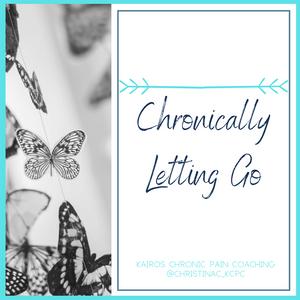 Chronically Letting Go