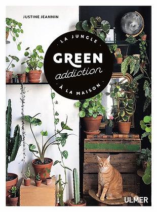 Green Addiction - La Jungle à la maison