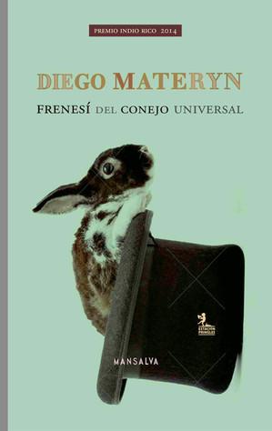 """Sobre """"El frenesí del conejo universal"""", libro de Diego Materyn"""