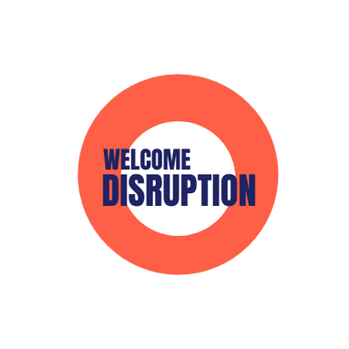 WELCOME DISRUPTION