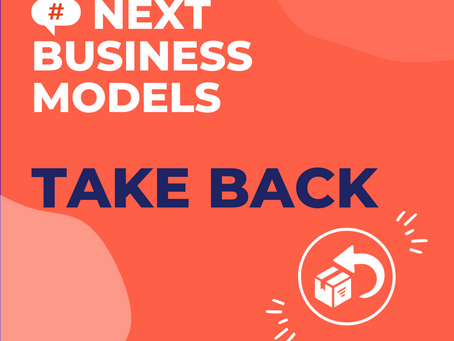 "The Business Model ""Take Back"", a great innovation lever"