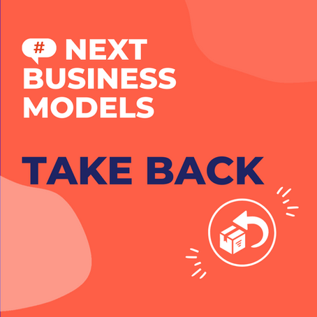 """The Business Model """"Take Back"""", a great innovation lever"""