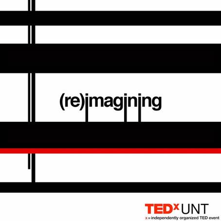 TEDxUNT: (re)imagining
