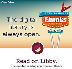 Libby is open 24 hours to download eBooks and eAudiobooks