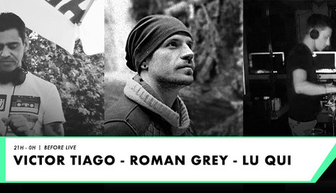 Before Live / Tiago, Lu Qui & Romain Grey