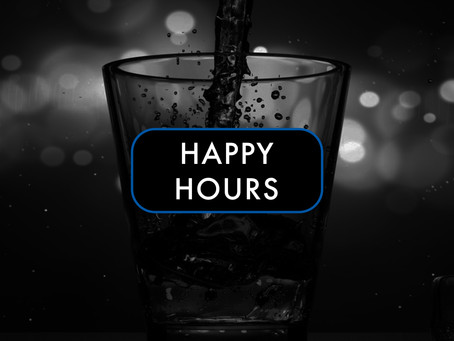 17h - 20h / HAPPY HOURS