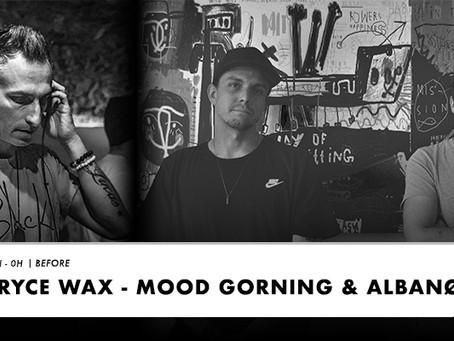 MOOD GORNING / ALBANO / BRYCE WAX