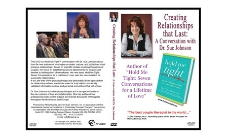 Creating Relationships that Last:  A Conversation with Dr. Sue Johnson