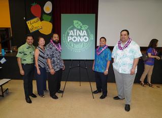 Launch of ʻAina Pono: Hawaiʻi State Farm to School Initiative