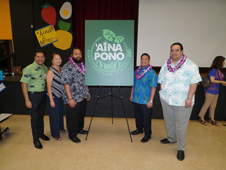 Launch of ʻAina Pono: Hawaiʻi State Farm to School Initiative