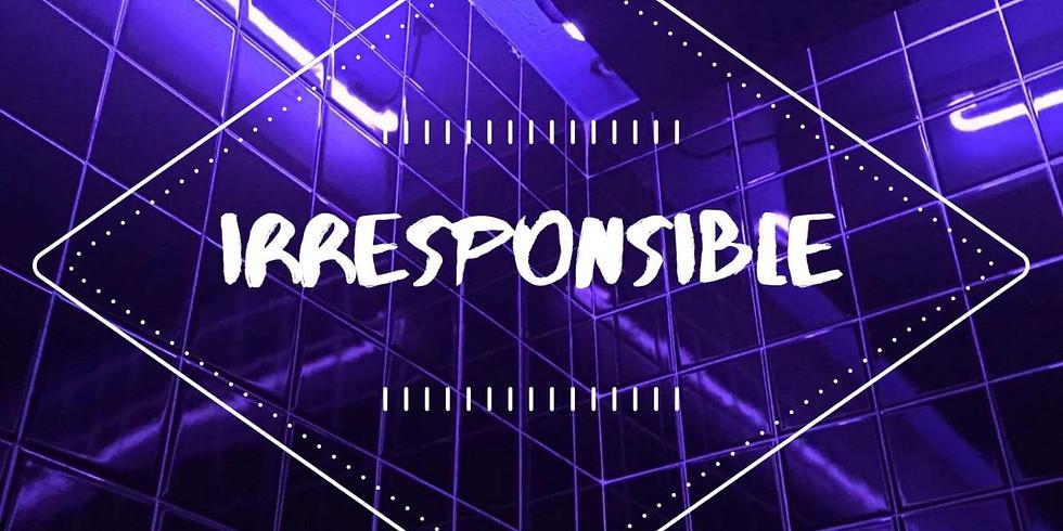 Irresponsible - Music Concert