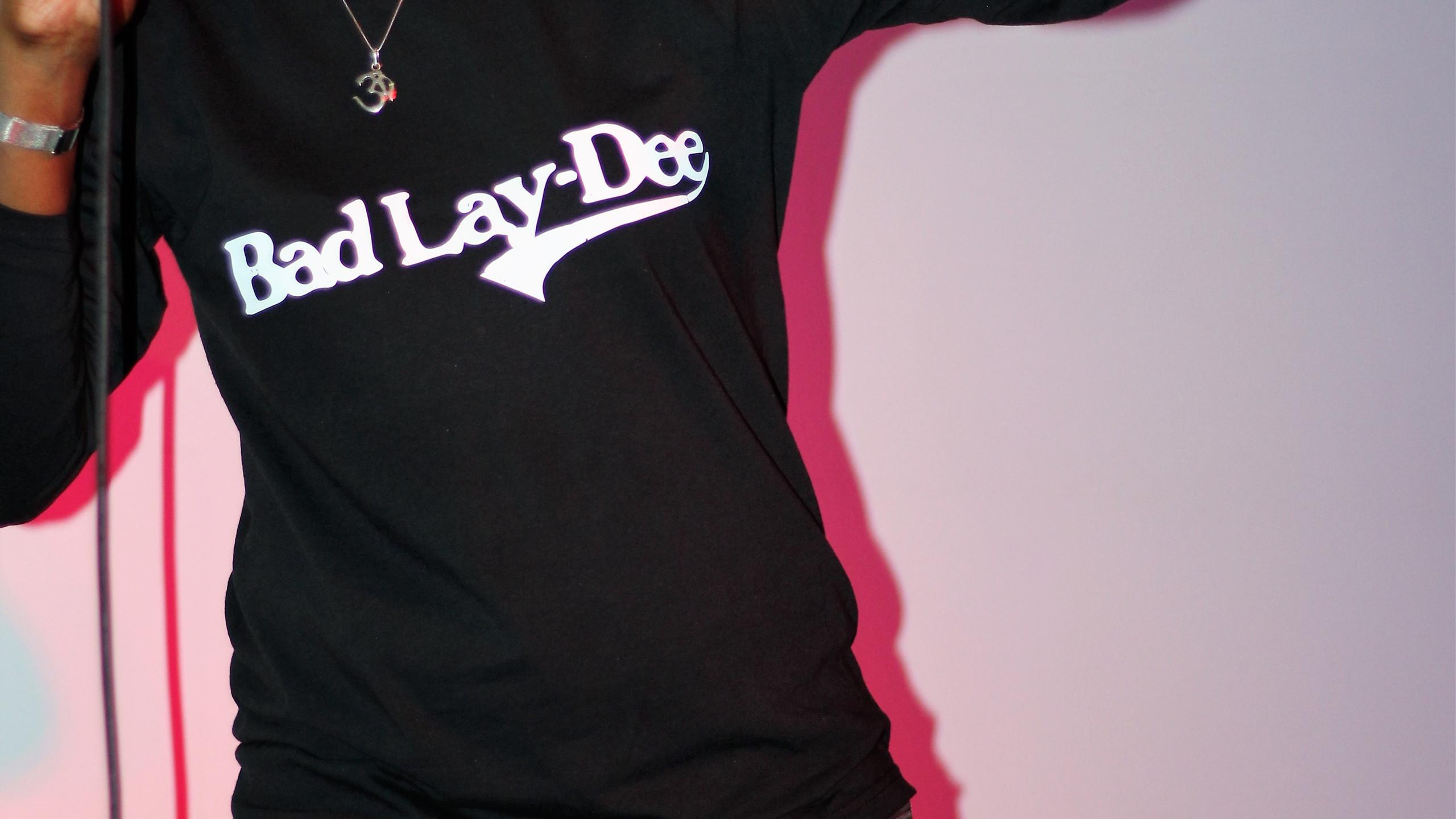 Bad Laydee