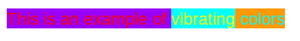"""highlighted text, """"This is an example of vibrating colors"""""""